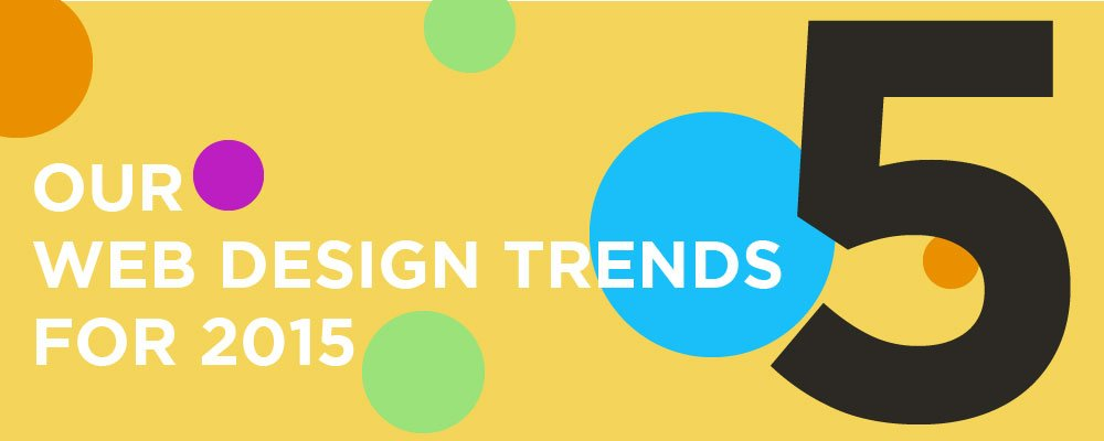 Our Predicted Web Design Trends for 2015
